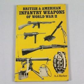 LIBI-BRITISH & AMERICAN INFANTREY WEAPONS OF WORLD WAR II