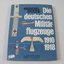 LIBA-DIE DEUTSCHEN MILITAR-FLUGZEUGE 1910-1918